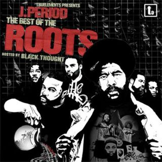 Roots-J.-Period-Hosted-By-Black-Thought-The-Best-Of-The-Roots
