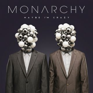 Monarchy-Maybe-Im-Crazy