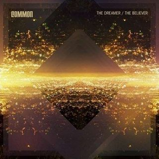 Common-The-Dreamer-The-Believer