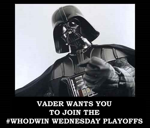 Vader Wants You To Join The #Whodwin Wednesday Playoffs