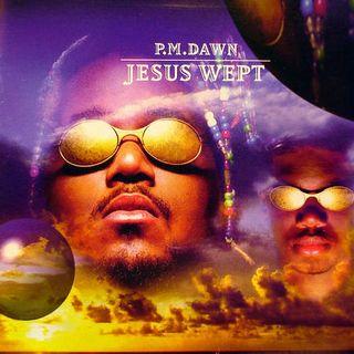 PM Dawn - Jesus Wept -