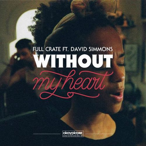 Full Crate feat. David Simmons, 'My Heart'